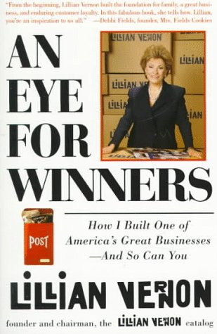 An Eye for Winners, An: How I Built One of Americas Greatest Direct-Mail Businesses--And So Can You...