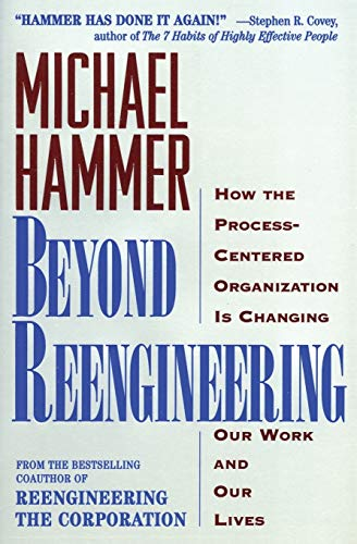 9780887308802: Beyond Reengineering: How the Process-Centered Organization is Changing Our Work and Our Lives