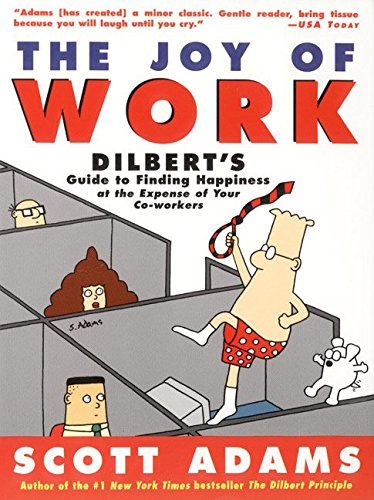 9780887308956: The Joy of Work: Dilbert's Guide to Finding Happiness at the Expense of Your Co-Workers