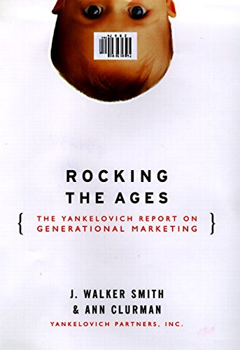 9780887309007: Rocking the Ages: The Yankelovich Report on Generational Marketing