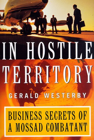 9780887309014: In Hostile Territory : Business Secrets of a Mossad Combatant