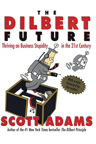 9780887309106: The Dilbert Future: Thriving on Stupidity in the 21st Century