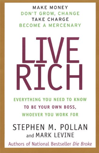 9780887309342: Live Rich: Everything You Need to Know To Be Your Own Boss