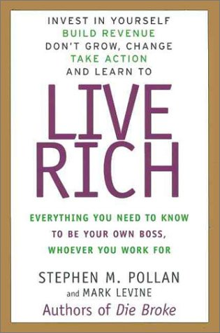9780887309359: Live Rich: Everything You Need to Know to Be Your Own Boss, Whoever You Work for
