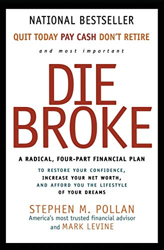 9780887309427: Die Broke: A Radical Four-Part Financial Plan