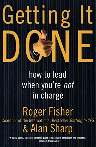9780887309588: Getting It Done: How to Lead When You're Not in Charge