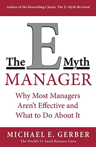 9780887309595: The E-Myth Manager: Why Management Doesn't Work - and What to Do About It