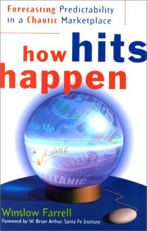 9780887309786: How Hits Happen: Forecasting Predictability in a Chaotic Marketplace