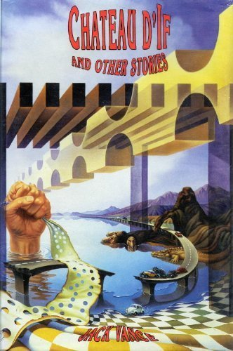 Chateau D'If: And Other Stories: Jack Vance