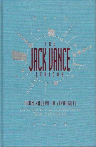 9780887331183: The Jack Vance Lexicon: From Ahulph to Zipangote : The Coined Words of Jack Vance