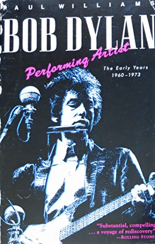 9780887331312: Bob Dylan: Performing Artist : The Early Years 1960-1973