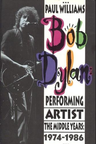 9780887331428: Bob Dylan: Performing Artist : The Middle Years, 1974-1986