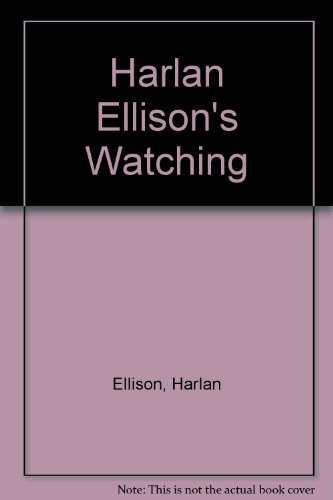 Harlan Ellison's Watching (0887331475) by Harlan Ellison