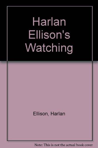 Harlan Ellison's Watching (0887331475) by Ellison, Harlan