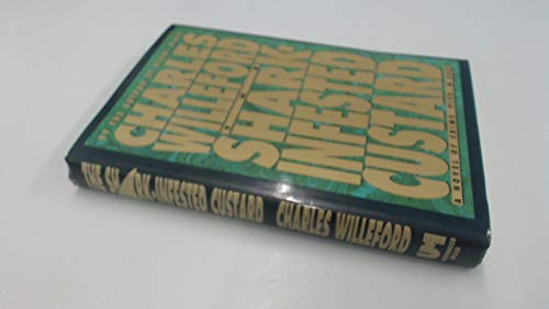 The Shark Infested Custard: Willeford, Charles