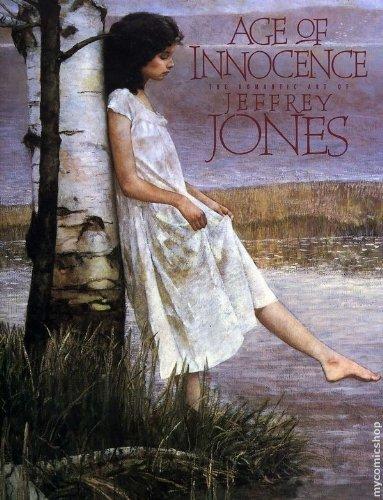 Age of Innocence: The Romantic Art of Jeffrey Jones: Jones, Jeff; Fenner, Arnie; Burnett, Cathy