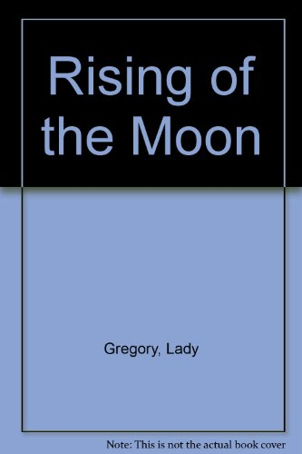 The Rising of the Moon (0887343686) by Gregory, Lady; Landes, William-Alan