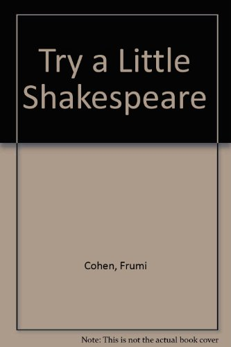 Try a Little Shakespeare: Frumi Cohen, William Shakespeare