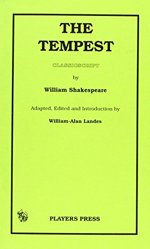 The Tempest (Players Press Classicscript) (0887345336) by Shakespeare, William; Landes, William-Alan