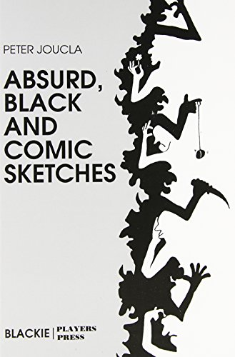 Absurd, Black and Comic Sketches: Ten Duologues: Peter Joucla