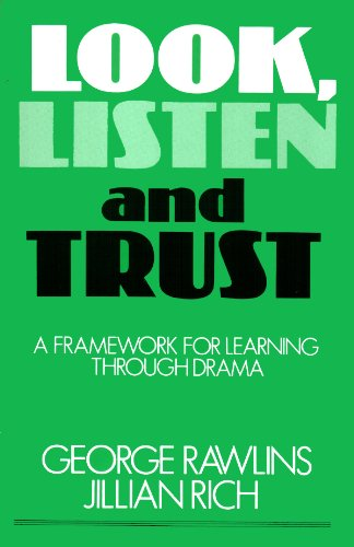 9780887346187: Look, Listen, and Trust: A Framework for Learning Through Drama