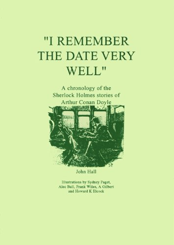 9780887346316: I Remember the Date Very Well: A Chronology of the Sherlock Holmes Stories of Arthur Conan Doyle