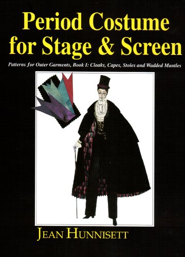 9780887346651: Period Costume for Stage & Screen: Patterns for Outer Garments : Cloaks, Capes, Stoles and Wadded Mantles