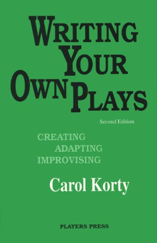 9780887346682: Writing Your Own Plays: Creating, Adapting, Improvising