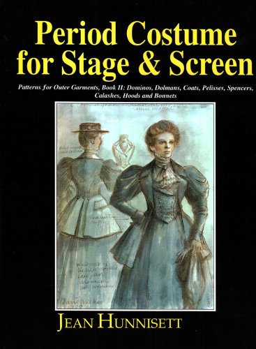 9780887346705: Period Costume for Stage and Screen: Dominos, Dolmans, Coats, Pelisses, Spencers, Calashes, Hoods & Bonnets