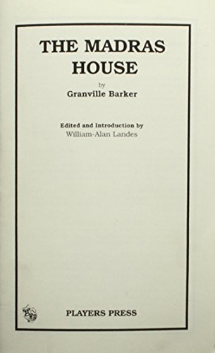The Madras House: A Comedy in Four Acts (0887347223) by Granville-Barker, Harley; Landes, William-Alan
