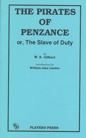 9780887347290: The Pirates of Penzance Or, the Slave of Duty