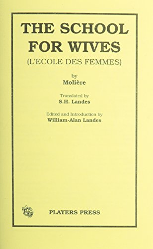 9780887347801: The School for Wives: (L'Ecole Des Femmes)