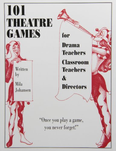 9780887349119: 101 Theatre Games for Drama Teachers, Classroom Teachers & Directors