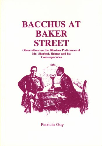 9780887349171: Bacchus at Baker Street: Observations on the Bibulous Preferences of Mr. Sherlock Holmes and His Associates
