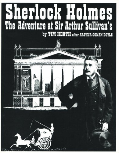 9780887349263: Sherlock Holmes: The Adventure at Sir Arthur Sullivan's : A Play in Two Acts