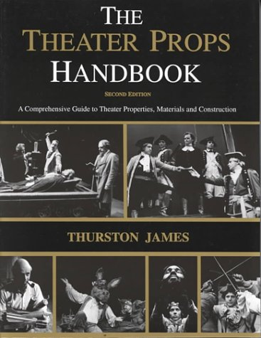 9780887349348: The Theatre Props Handbook: A Comprehensive Guide to Theater Properties, Materials and Construction