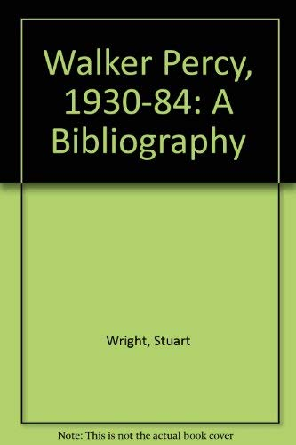 9780887360466: Walker Percy, 1930-84: A Bibliography
