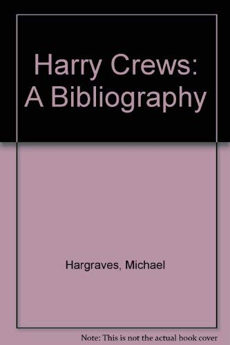 Harry Crews, a Bibliography: Hargraves, Michael
