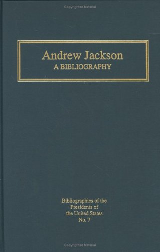 9780887361210: Andrew Jackson: A Bibliography (Bibliographies of the presidents of the United States)