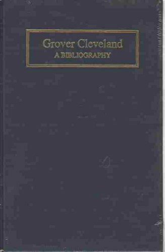 9780887361364: Grover Cleveland: A Bibliography (Meckler's bibliographies of the presidents of the United States)