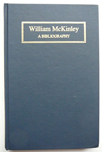 9780887361388: William McKinley: A Bibliography