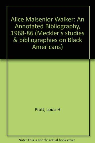 Alice Malsenior Walker: An Annotated Bibliography: 1968-1986