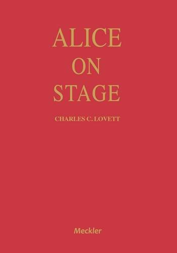9780887363900: Alice on Stage: History of the Early Theatrical Productions of