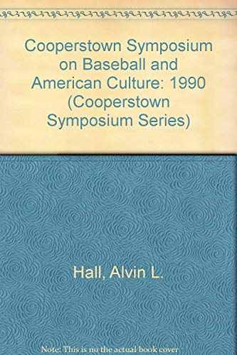COOPERSTOWN SYMPOSIUM ON BASEBALL AND THE AMERICAN CULTURE (1990)