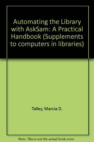 9780887368011: Automating the Library With Asksam: A Practical Handbook (Supplements to Computers in Libraries)
