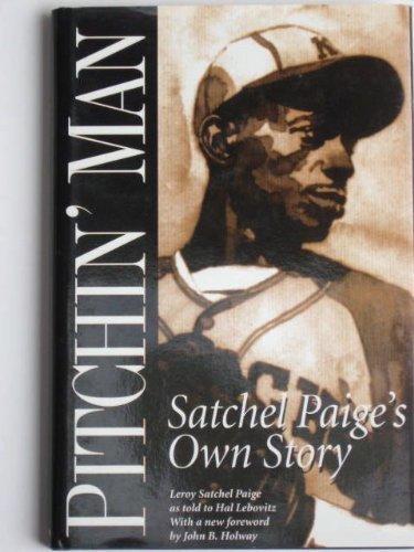 PITCHIN' MAN: Satchel Paige's Own Story: Paige, Leroy (Satchel) w/ Hal Lebowitz. Fwd. ...