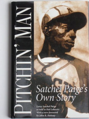 PITCHIN' MAN: Satchel Paige's Own Story: Paige, Leroy (Satchel)
