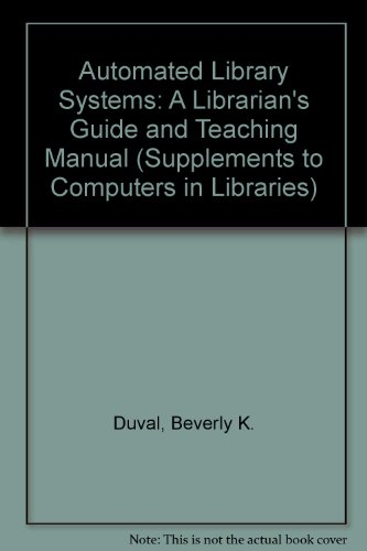 9780887368738: Automated Library Systems: A Librarian's Guide and Teaching Manual (Supplements to Computers in Libraries)