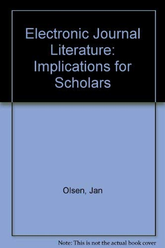 9780887369254: Electronic Journal Literature: Implications for Scholars