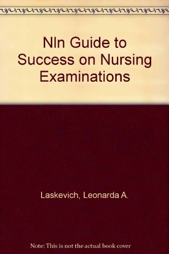 Nln Guide To Success On Nursing Examinations: Laskevich, Leonarda A.